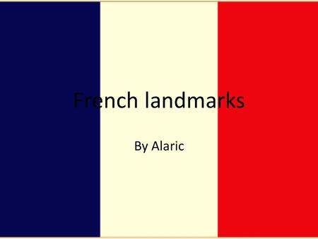French landmarks By Alaric.