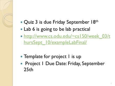Quiz 3 is due Friday September 18 th Lab 6 is going to be lab practical  hursSept_10/exampleLabFinal/