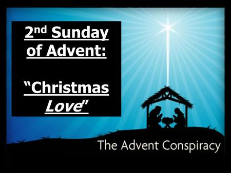 "2nd Sunday of Advent: ""Christmas Love""."