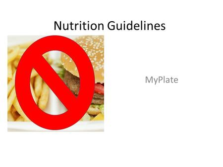 Nutrition Guidelines MyPlate.