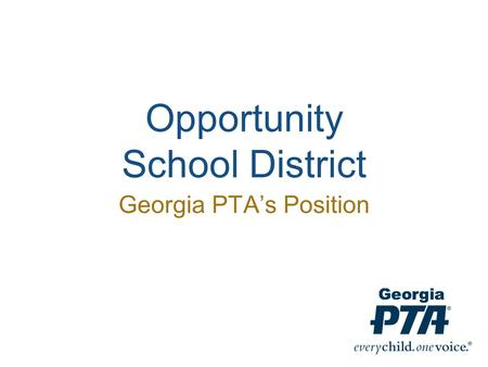 Opportunity School District Georgia PTA's Position.