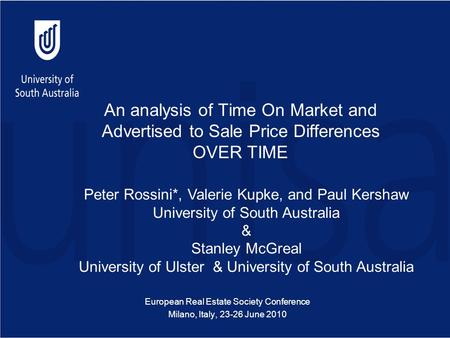 An analysis of Time On Market and Advertised to Sale Price Differences OVER TIME European Real Estate Society Conference Milano, Italy, 23-26 June 2010.