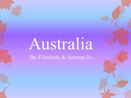 Australia By Elizabeth & Sammy-Jo. The Australian Flag The Australian Flag is a mixture of the English Union Jack and the stars that represent Australia.