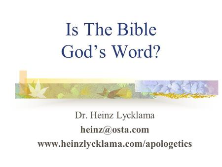 Is The Bible God's Word? Dr. Heinz Lycklama