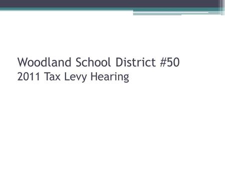 Woodland School District #50 2011 Tax Levy Hearing.