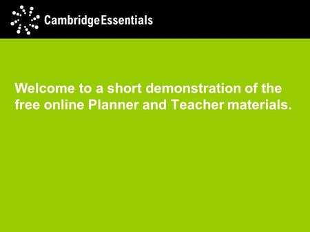 Welcome to a short demonstration of the free online Planner and Teacher materials.