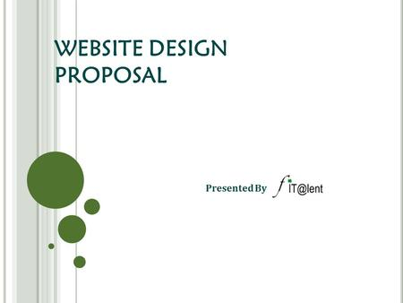 WEBSITE DESIGN PROPOSAL Presented By. CONTENT Requirements summarize Web site content Demonstration of prototype Competitor website in market.