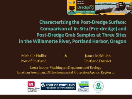 Characterizing the Post-Dredge Surface: Comparison of In-Situ (Pre-dredge) and Post-Dredge Grab Samples at Three Sites in the Willamette River, Portland.