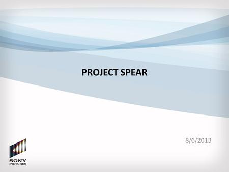 PROJECT SPEAR 8/6/2013. Executive Summary Business Problem: – Project Spear is a grouping of business and IT process changes it comprises of:  Finished.