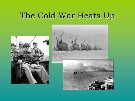 The Cold War Heats Up. Truman Doctrine What is it?What is it? –After WWII President Truman announced the US would give economic aid to countries to fight.