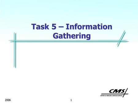 1 2006 Task 5 – Information Gathering. Task 5 2006 2 Task 5 Information Gathering Title Change – Subtask 5E - Medication Pass and Pharmacy Services Text.