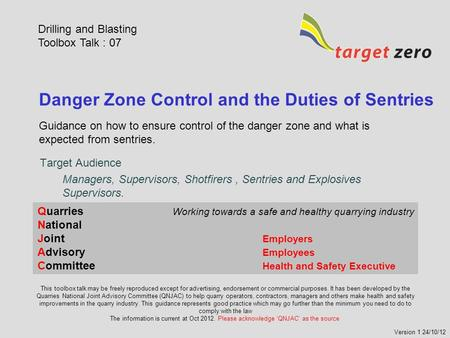 Danger Zone Control and the Duties of Sentries Guidance on how to ensure control of the danger zone and what is expected from sentries. Quarries Working.