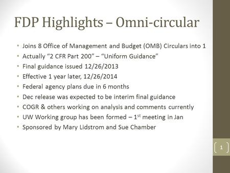"Joins 8 Office of Management and Budget (OMB) Circulars into 1 Actually ""2 CFR Part 200"" – ""Uniform Guidance"" Final guidance issued 12/26/2013 Effective."