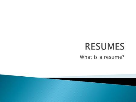 What is a resume?. What are the main categories on a resume? What do you put on a resume? What should you tell employers about yourself?