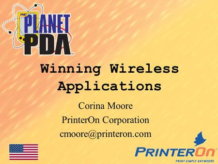 Winning Wireless Applications Corina Moore PrinterOn Corporation