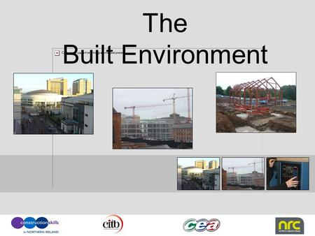 The Built Environment. Definition The Built Environment is the man-made surroundings that provide the setting for human activity. These activities range.