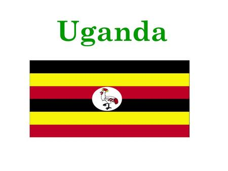 Uganda. Facts on Uganda Uganda is in East Africa Kampala is the capital city of Uganda Most people speak English Uganda is a poor country.