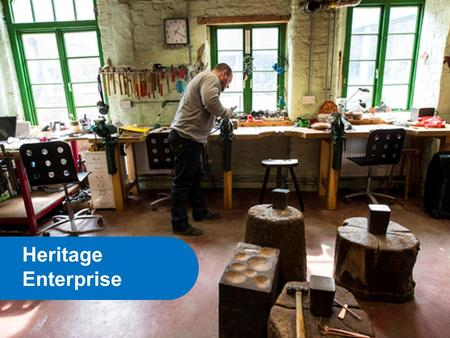 Heritage Enterprise. For projects that seek to achieve economic growth Aimed at enterprising community organisations Bridging the funding gap / addressing.