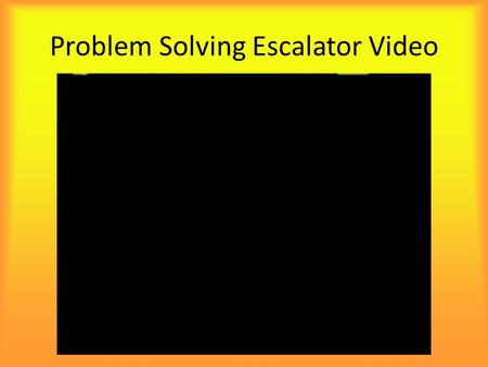 Problem Solving Escalator Video. Decisions!! How many bad decisions have you made lately?