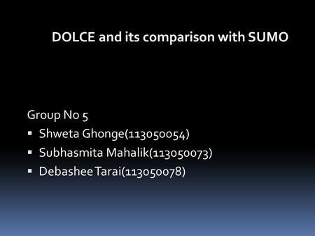 DOLCE and its comparison with SUMO