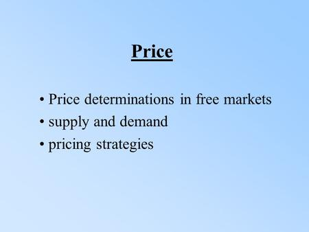 Price Price determinations in free markets supply and demand pricing strategies.