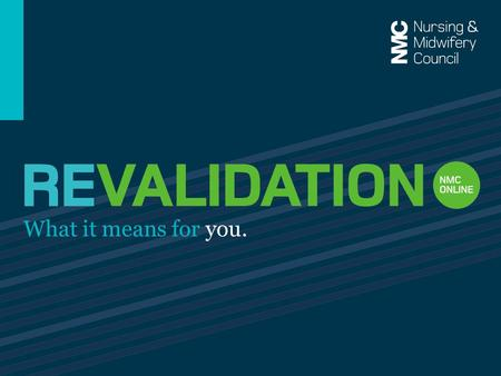 What it means for you.. Aim of the Information Session 2 Provide an overview of the revised NMC Code and proposed Revalidation model Increase awareness.