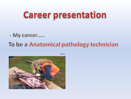 An anatomical pathology technicians (APTs) role is to provide assistance to a pathologist in conducting post mortems. This is a vital area of work as.
