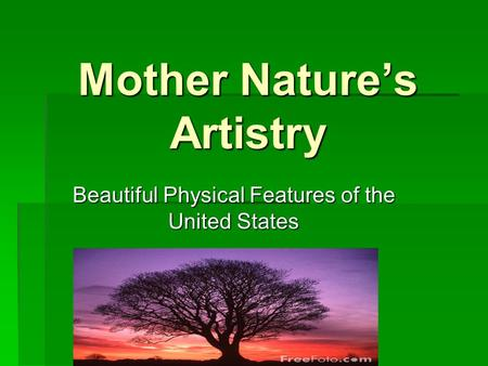 Mother Nature's Artistry Beautiful Physical Features of the United States.