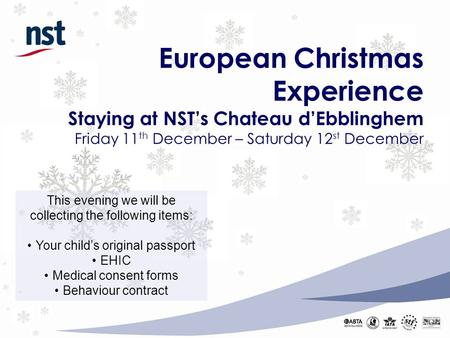 European Christmas Experience Staying at NST's Chateau d'Ebblinghem Friday 11th December – Saturday 12st December This evening we will be collecting the.