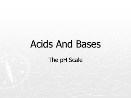 Acids And Bases The pH Scale Acids ► Acids are chemicals that release hydrogen.  The faster a chemical releases hydrogen, the more acidic the chemical.