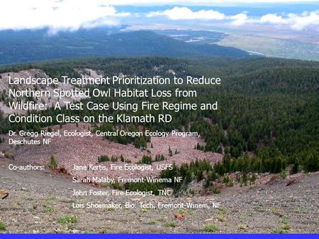 Landscape Treatment Prioritization to Reduce Northern Spotted Owl Habitat Loss from Wildfire: A Test Case Using Fire Regime and Condition Class on the.
