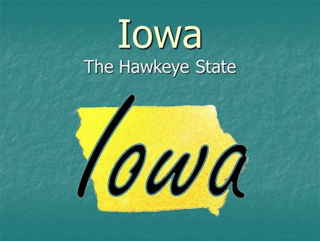Iowa The Hawkeye State. Having three vertical stripes blue, white and red the Iowa flag resembles the flag of France. On the white stripe is a bald eagle.