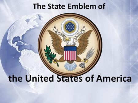The State Emblem of the United States of America.
