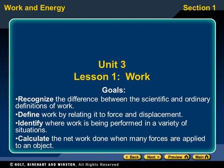 Work and EnergySection 1 Unit 3 Lesson 1: Work Goals: Recognize the difference between the scientific and ordinary definitions of work. Define work by.