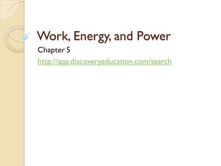 Work, Energy, and Power Chapter 5