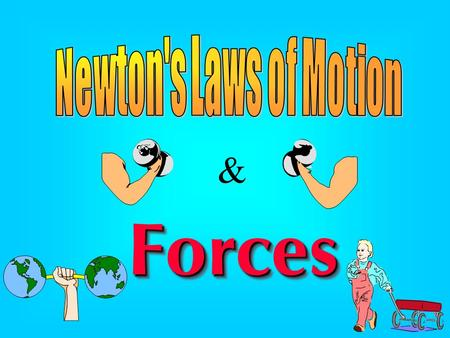 & ForcesForces. Isaac Newton Isaac Newton (1642–1727) Isaac Newton proposed that the tendency of an object was to maintain in its current state of motion.