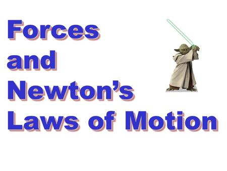 ForcesandNewton's Laws of Motion ForcesandNewton's.