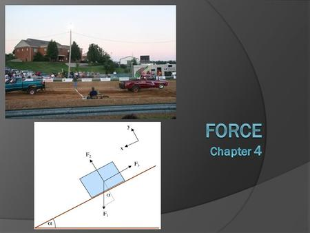  Force: A push or a pull Describes why objects move Defined by Sir Isaac Newton.