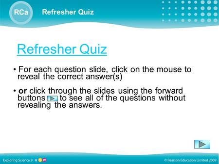 Refresher Quiz RCa Refresher Quiz For each question slide, click on the mouse to reveal the correct answer(s) or click through the slides using the forward.