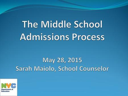 Agenda Overview of the Middle School Admissions Process Student eligibility Student priorities Types of schools The matching process Application process.