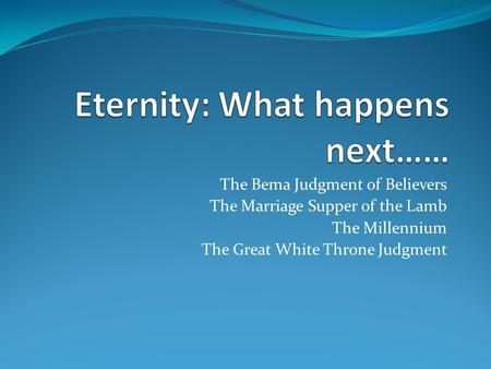 Eternity: What happens next……