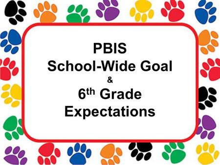 PBIS School-Wide Goal & 6 th Grade Expectations. Data Lakeview's Referrals 48 defiance/disrespect 20 disruption 4 Other Total: 72 6 th Grade Referrals.