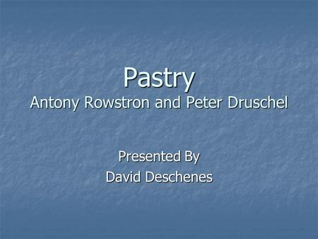Pastry Antony Rowstron and Peter Druschel Presented By David Deschenes.