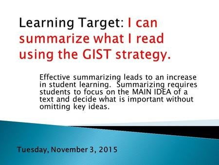 Effective summarizing leads to an increase in student learning. Summarizing requires students to focus on the MAIN IDEA of a text and decide what is important.