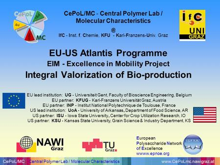 Www.CePoLmc.nawigraz.atCePoL/MC Central Polymer Lab / Molecular Characteristics EU-US Atlantis Programme EIM - Excellence in Mobility Project Integral.