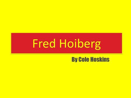 Fred Hoiberg By Cole Hoskins. About Fred Hoiberg Fred Hoiberg was born on October 15, 1972 in Lincoln, Nebraska. He played basketball at Iowa State. He.