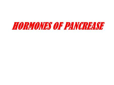 HORMONES OF PANCREASE. INSULIN This is a polypeptide hormone synthesized from the β-cell of I slets Langerhans of the pancreas. It is synthesized as a.
