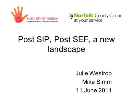 Post SIP, Post SEF, a new landscape Julie Westrop Mike Simm 11 June 2011.