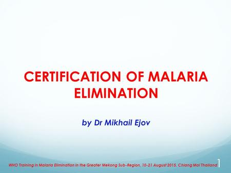 CERTIFICATION OF MALARIA ELIMINATION by Dr Mikhail Ejov