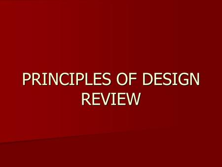 PRINCIPLES OF DESIGN REVIEW. Q: Proportion is one of the four elements of design? A: False… proportion is not an element, it's a principle.